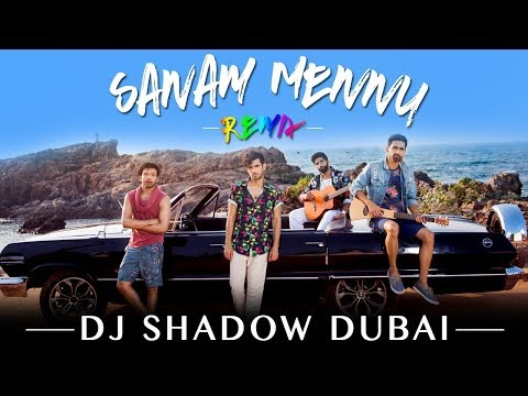Sanam Mennu Remix  DJ Shadow Dubai