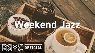 Weekend Jazz: Instrumental Jazz Music with Coffee Shop Ambience - Background Music