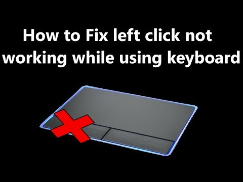 How To Fix Left Click Not Working While Using Keyboard