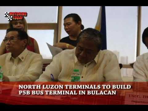 NORTH LUZON TERMINALS TO BUILD P5B BUS TERMINAL IN BULACAN   Motoring News