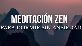 MEDITACIÓN ZEN PARA DORMIR | MEDITACIÓN NOCHE | CUENTO PARA DORMIR | SIN ANSIEDAD | SUEÑO ❤ EASY ZEN
