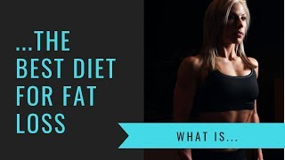 What is the Best Diet for Fat Loss?