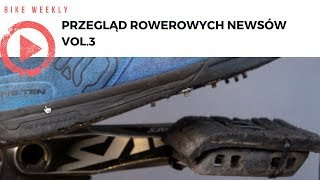 Bike Weekly, czyli poniedziałkowy przegląd rowerowych newsów vol.3. Buty z kolcami?