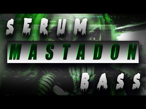 INSANELY HEAVY MASTADON DUBSTEP BASS (SERUM TUTORIAL)