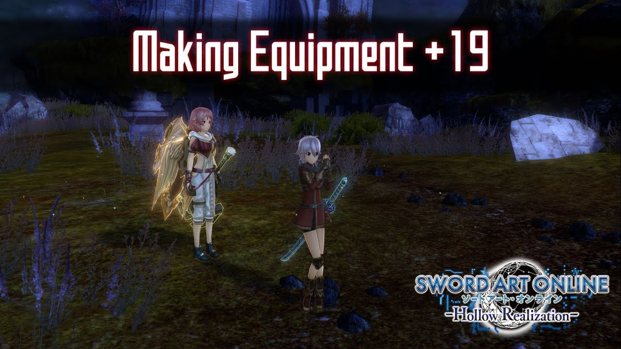 How to Make Equipment +19 - Sword Art Online: Hollow Realization
