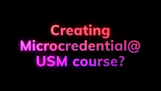 Join Microcredential@USM Course Creation for Free!!