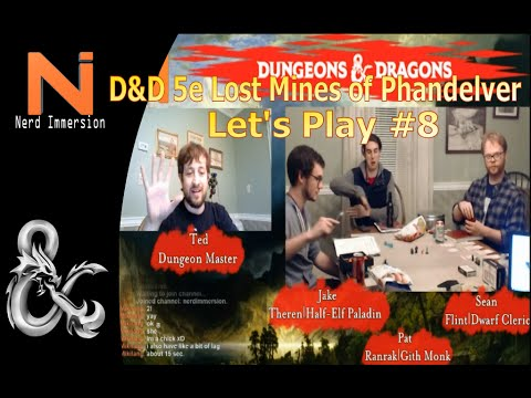 D&D 5e-Lost Mines of Phandelver Let's Play #8 | Nerd Immersion