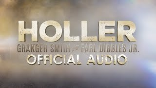 Granger Smith and Earl Dibbles Jr - Holler (official audio) YouTube Videos