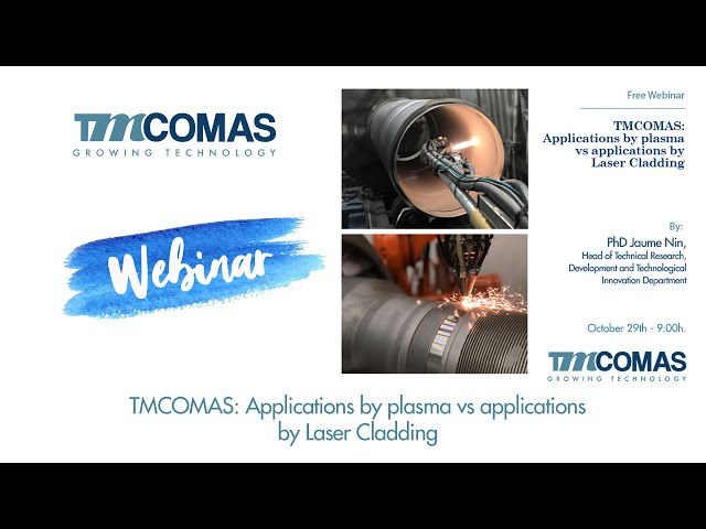 TMCOMAS Webinar: Applications by plasma vs applications by Laser Cladding
