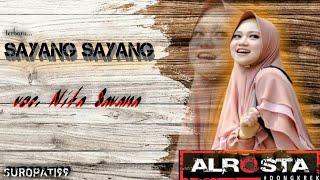 Download lagu SAYANG SAYANG _ alrosta _ Nita savana || ALROSTA music🎵|| alrosta terbaru