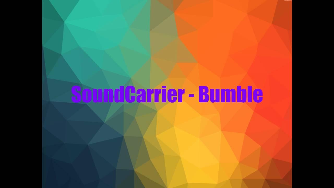SoundCarrier - Bumble