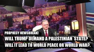 Gambar cover WILL TRUMP DEMAND A PALESTINIAN STATE? WORLD PEACE OR WORLD WAR?