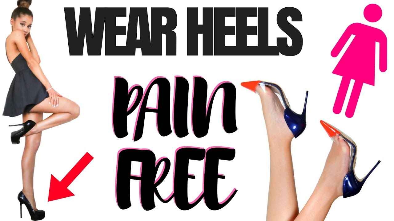 tricks to make heels pain free wear heels without pain how to