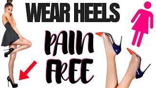 TRICKS to make heels pain free | wear heels without pain | How to walk in heels without pain 2017