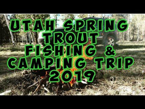 Utah Spring Camping & Fishing Trip 2019