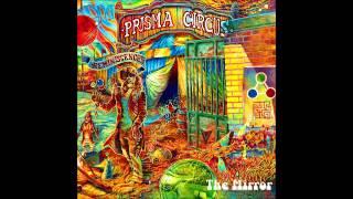 """Prisma Circus """"The Mirror"""""""