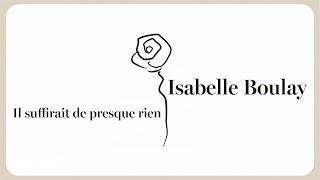 Isabelle Boulay - Il Suffirait De Presque Rien