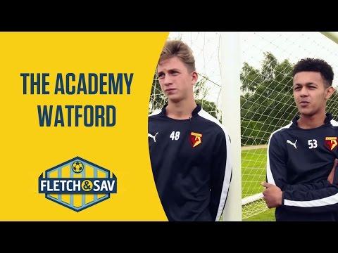 Watford: The Academy | Fletch and Sav