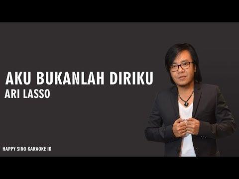 Aku Bukanlah Diriku - Ari Lasso (Karaoke)
