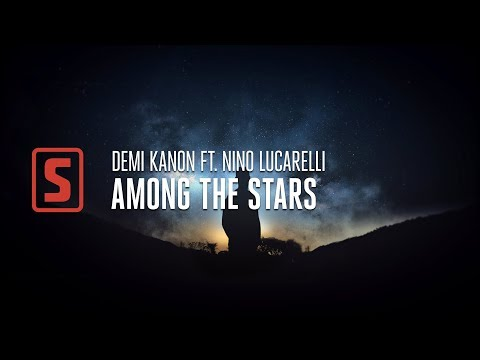 Demi Kanon ft. Nino Lucarelli - Among The Stars