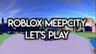 Roblox Meepcity Let's Play