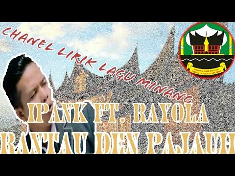 Lirik lagu Minang Ipank ft. Rayola - Rantau den Pajauh