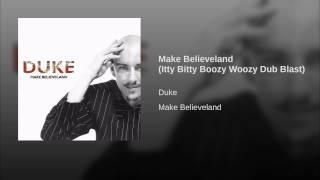 Make Believeland (Itty Bitty Boozy Woozy Dub Blast)