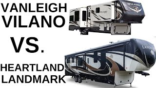 BEST FIFTH WHEEL/ VANLEIGH VILANO OR HEARTLAND Landmark?