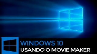 Como Instalar Movie Maker no Windows 10