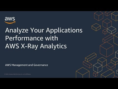 Analyze Your Applications Performance with AWS X-Ray Analytics