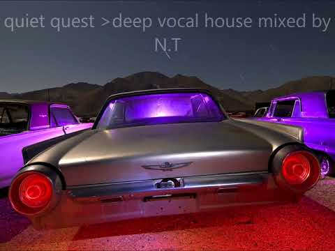 deep inside quiet quest  deep vocal house mixed by N.T