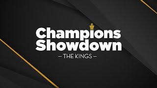 2019 Champions Showdown: The Kings - Day 1