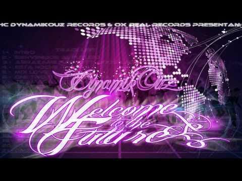 Bienvenidos Al Futuro - DynamikOuz -  Welcome To The Future