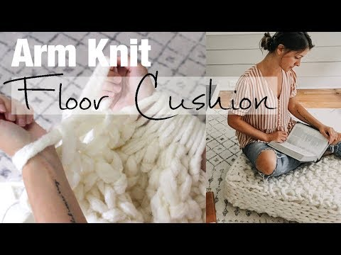 How to Arm Knit a Floor Cushion - Full Tutorial with Simply Maggie