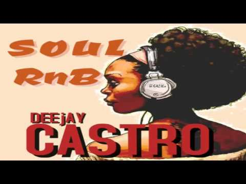SOUL R&B OLD SCHOOL PARTY MIXED BY DEEjAY  CASTRO