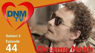 Dinama Nekh - saison 3 - épisode 44