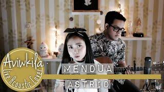 Download lagu Astrid Mendua MP3