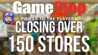 GameStop CLOSING Over 150 Stores; Here