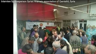 Interview Spokesperson Syriac Aramaic association of Qamishli, Syria