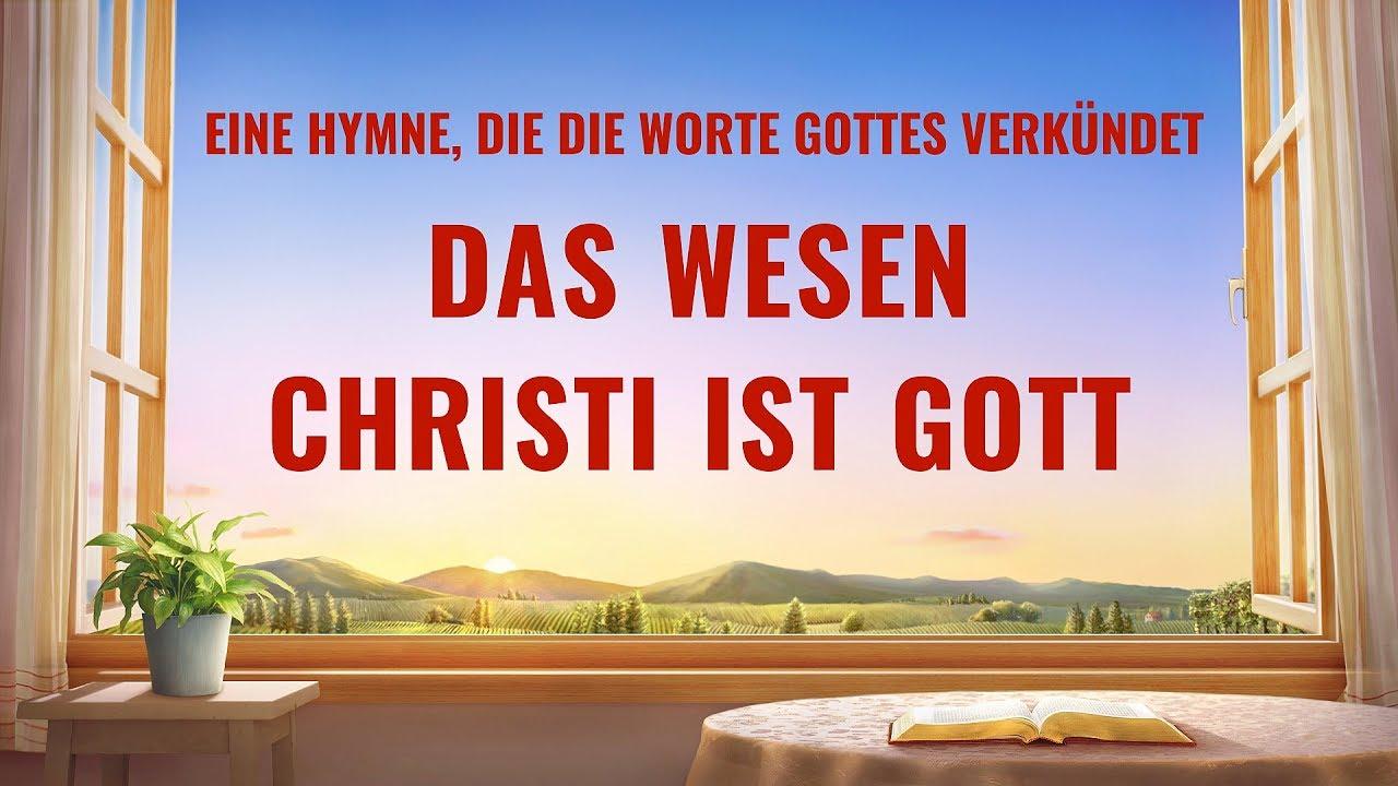 Das Wesen Christi ist Gott   Christliches Lied
