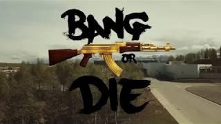 Bang Or Die The Movie Directed By  Mutazz