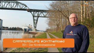 CAMPERSLIFE #OnTheRoad | Nordostseekanal mit Ralf | Folge 001
