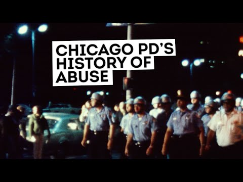 The Chicago Police Department Has A Long History Of Abuse