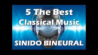 Música con sonido bineural,  5 Best of Classical (Bach, Mozart, Beethoven,Wagner, etc.)