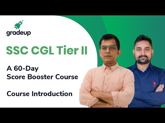 SSC CGL Tier II: A 60-Day Score Booster Course || Course Introduction