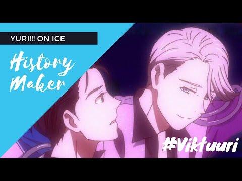 ❅ Yuri!! On ICE ❅ History Maker【Viktor X Yuri】Full AMV