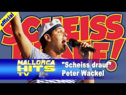 Scheiss drauf, Malle ist nur einmal im Jahr - Peter Wackel