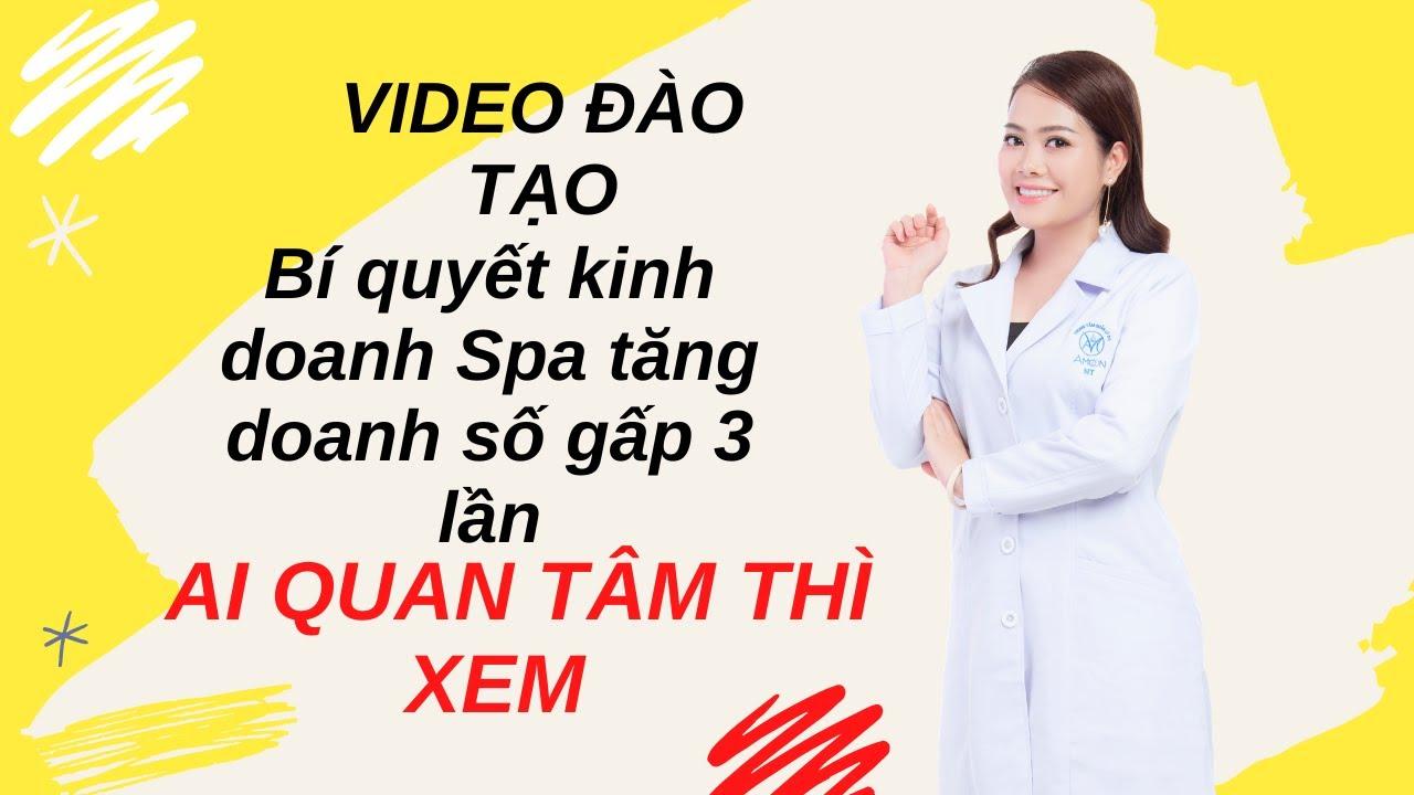 Kinh doanh spa hiệu quả, spa marketing,quảng cáo spa (03) – Nguyen Tinh Official