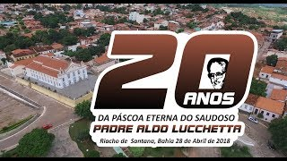 ABERTURA DVD  - 20 ANOS DA PÁSCOA ETERNA DO SAUDOSO PADRE ALDO LUCCHETTA
