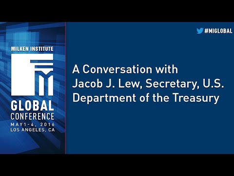 A Conversation with Jacob J. Lew, Secretary, U.S. Department of the Treasury
